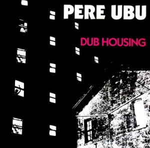 pereubu_dubhousing
