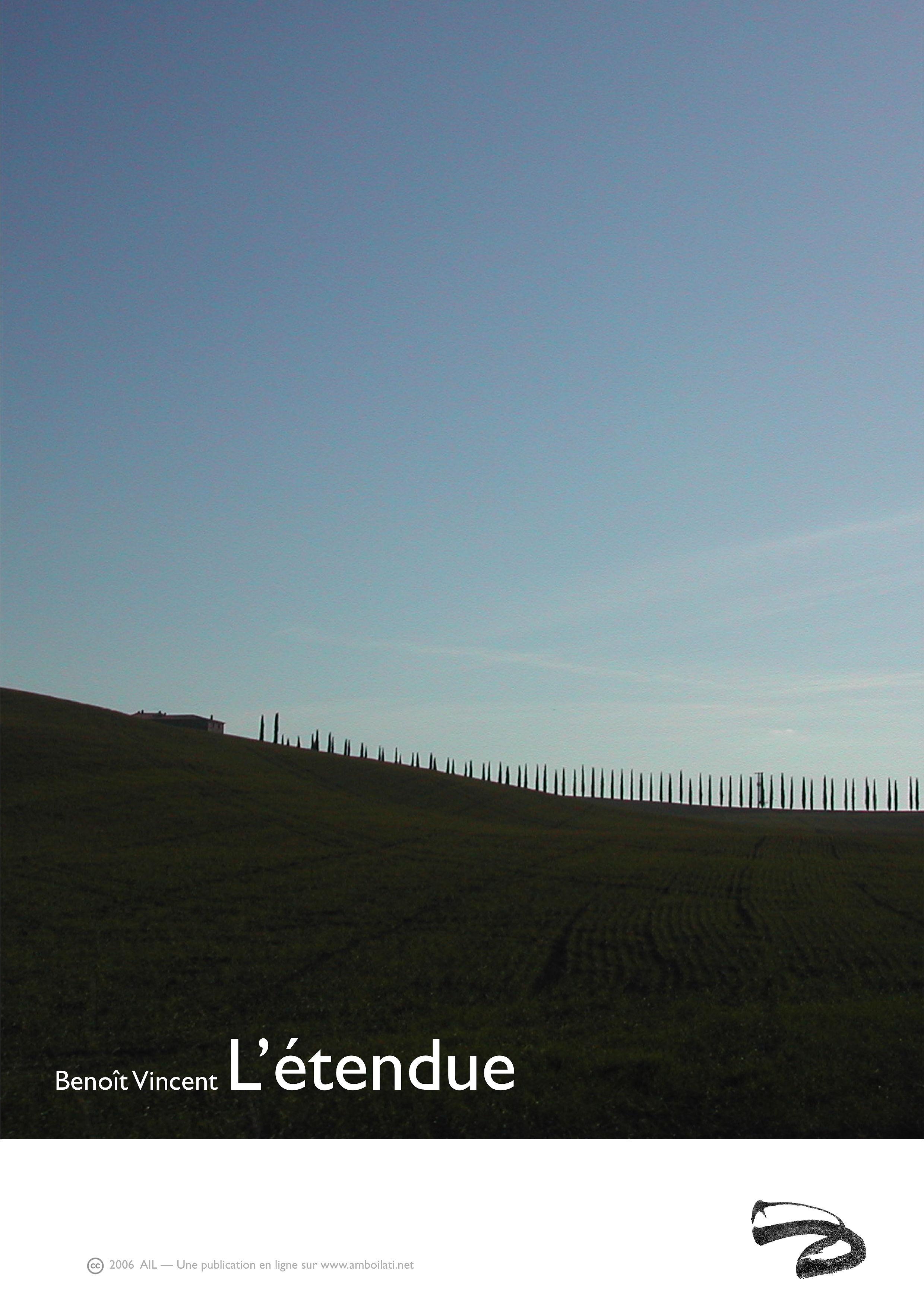 L'étendue, récit, 2006